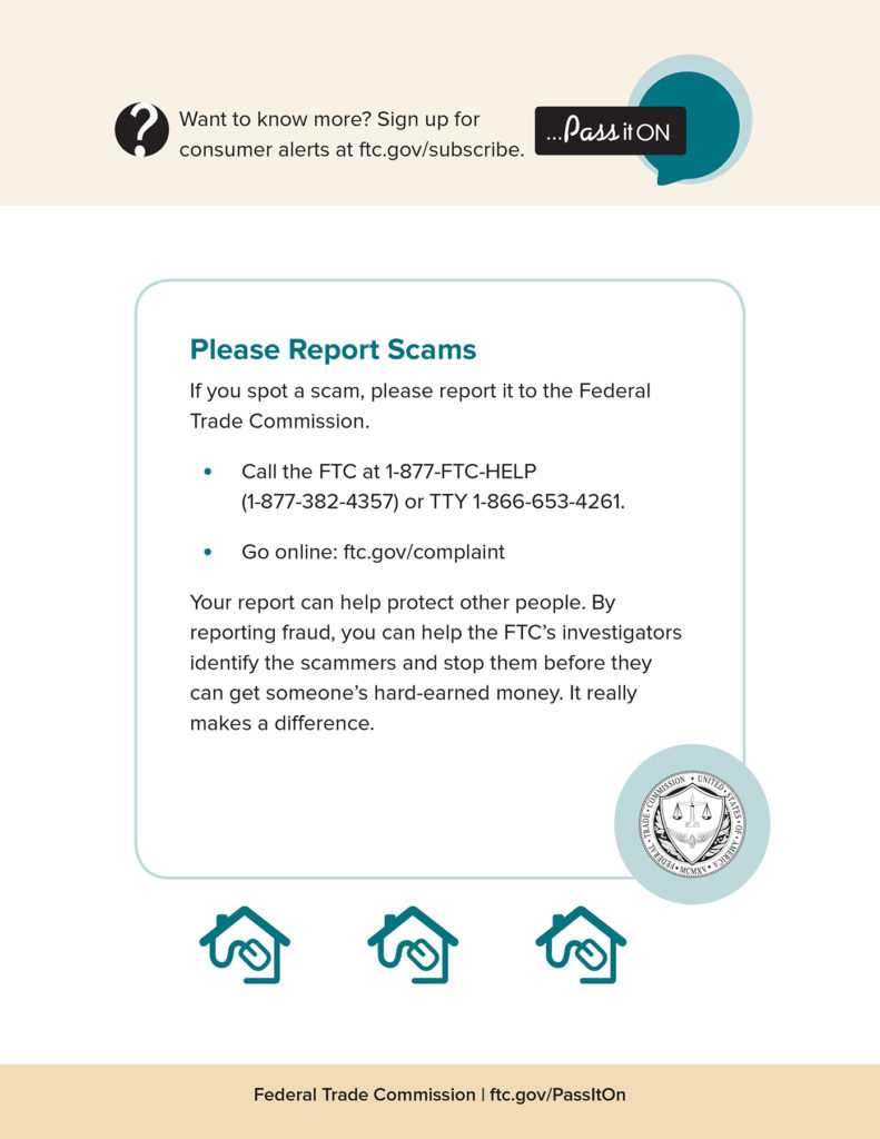 Report scams to the Federal Trade Commission